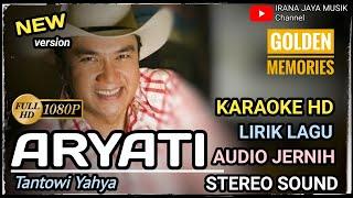 Karaoke ARYATI TANTOWI YAHYA, KARAOKE LIRIK HD, TANPA VOCAL, BY IRANA JAYA MUSIK