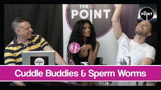 The Point - S03E30 - Cuddle Buddies & Sperm Worms