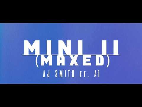 AJ Smith ft A1  Mini II Maxed