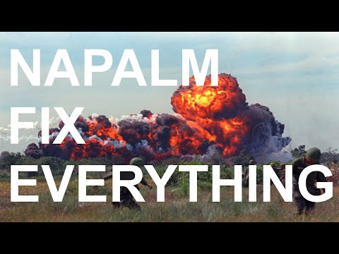 Napalm fix everything