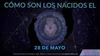 Cómo son los NACIDOS el 28 de Mayo?