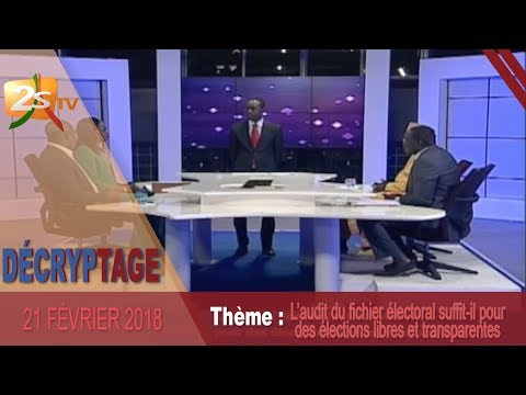 DÉCRYPTAGE DU 21 FÉVRIER 2018 AVEC PAPE ALÉ NIANG - L'audit du fichier électoral...
