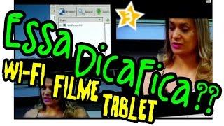 Assista filmes do seu PC através do TABLET via wi-fi - EDF 3