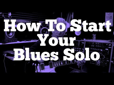How To Start Your Blues Solo | 3 Simple Concepts