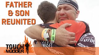 Emotional Father and Son Reunion at Tough Mudder Obstacle Course | Tough Mudder