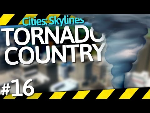 Cities: Skylines Natural Disasters | Tornado Country | Part 16