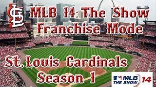 MLB 14 The Show || Franchise Mode - St. Louis Cardinals