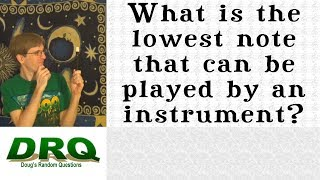 What is the lowest note that can be played by an instrument?