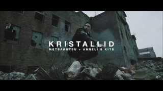 Metsakutsu feat. Anneliis Kits - Kristallid OFFICIAL VIDEO