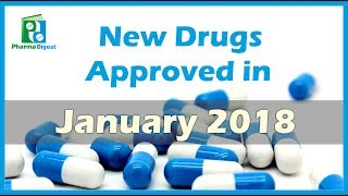new drugs approved in january 2018