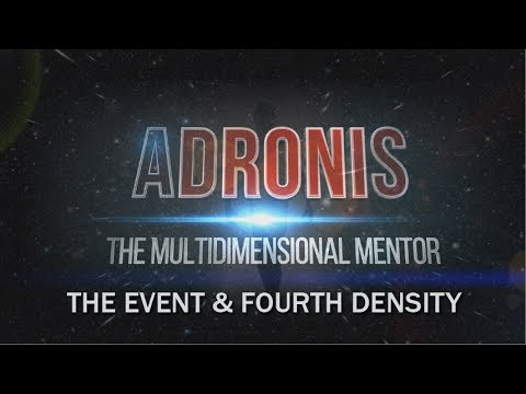 Adronis on The Event and Fourth Density