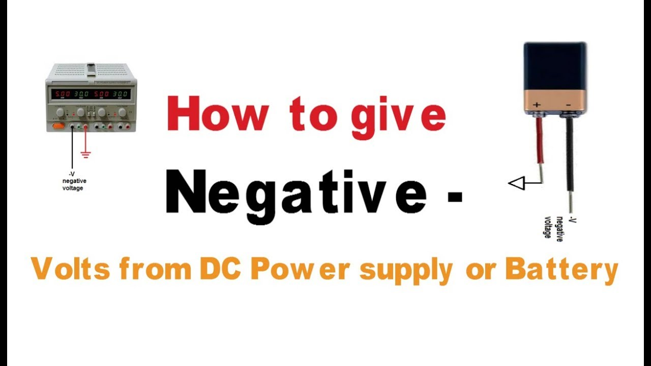 How To Give Negative Volts From Dc Power Supply Or Battery Youtube Diagram