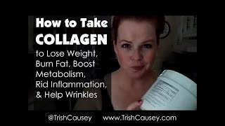 How to Take Collagen to Lose Weight, Burn Fat, Boost Metabolism, Rid Inflammation, & Help Wrinkles