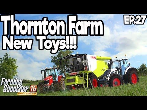 Thornton Farm - Farming Simulator 2015 - Ep.27: New Toys!