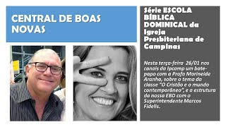Central de Boas Novas - ESCOLA DOMINICAL 2021, Contemporaniedade, e aspectos de nossa EBD