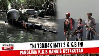 Download BERITA TERKINI ~ TNI T3MB4K M4TI 3 K.K.B, PANGLIMA K.K.B NANGIS KET4KUTAN ~ BERITA PAPUA TERBARU