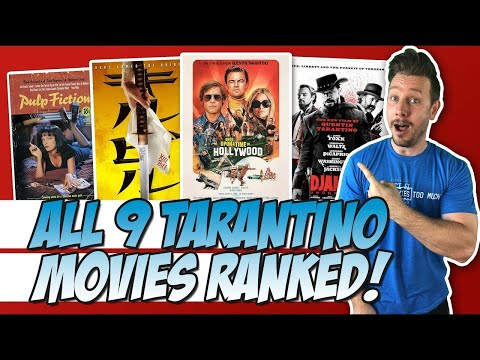All 9 Quentin Tarantino Films Ranked! (w/ Once Upon a Time in Hollywood)