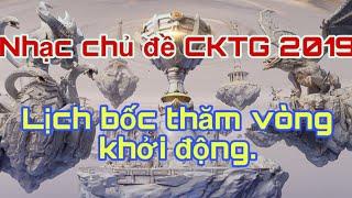 Nhạc chủ đề CKTG 2019 chính thức ra mắt và Lịch bốc thăm vòng Khởi động - Thầy Ba cà khịa Levi