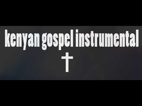 Download Kenyan gospel INSTRUMENTAL (Bahati/ willy like