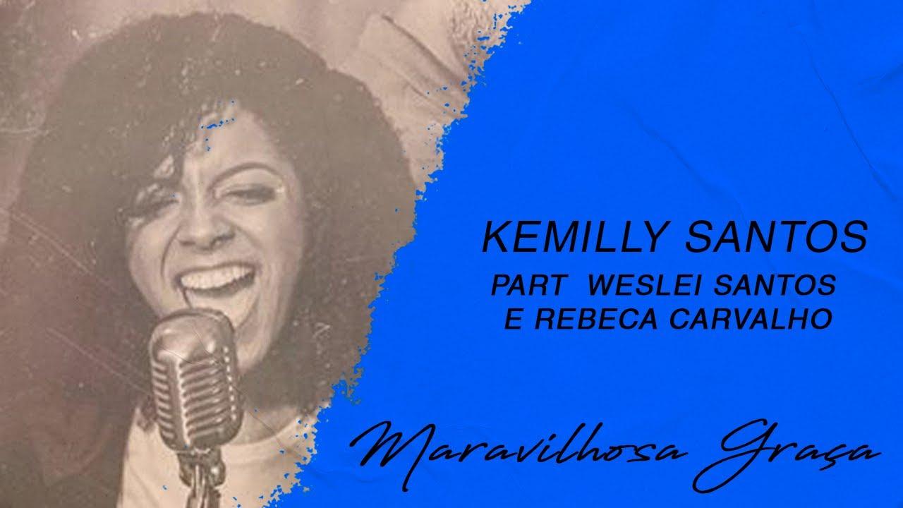 Kemilly Santos part. Weslei Santos e Rebeca Carvalho | Maravilhosa Graça (LETRA)