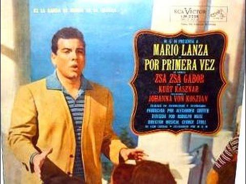 Mario Lanza - Por primera vez - Come Prima - O Sole mio