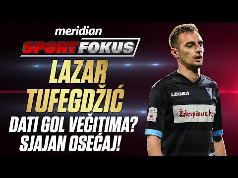 Lazar Tufegdžić: Nadam se da cu od ovog leta igrati za Galatasaraj! | Sport Fokus EP07