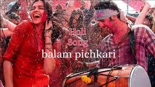 Holi Song | Balam pichkari | ye Jawani hai deewani | Hindi holi song download | bollywood songs