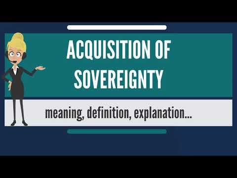 What is ACQUISITION OF SOVEREIGNTY? What does ACQUISITION OF SOVEREIGNTY mean?