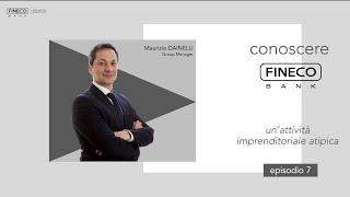 Ep.7 Conoscere FINECO: UN' ATTIVITA' IMPRENDITORIALE ATIPICA by Maurizio Dainelli