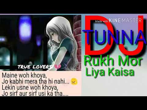 Rukh Zindagi Ne Mor Liya Kaisa New Dj Song 2018 Mix By Dj Tunna Singh