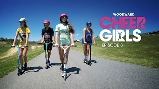 Woodward Cheer Girls - EP8: Scoot Scoot!