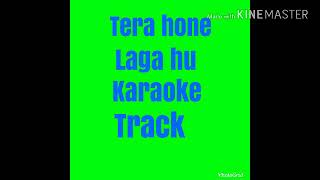 Tera hone laga hu karaoke instrumental | atif aslam | by indian classical music