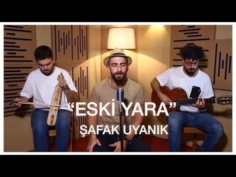 """ŞAFAK UYANIK """"ESKİ YARA"""" (Akustik)"""
