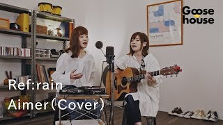 Cover images Ref:rain/Aimer(Cover)
