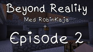 Beyond Reality med RobinKaja - Episode 2
