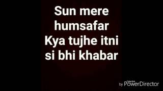 sun mere humsafar lyrics male version romantic song