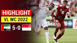 Highlight UAE vs INDONESIA | VL WORLD CUP 2022 | Indonesia thua đậm UAE trước trận tiếp Việt Nam