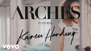 Arches - New Love (Official Video) ft. Karen Harding