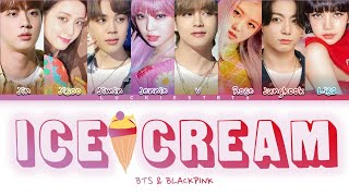 How Would BLACKPINK & BTS (Vocal Line) Sing 'ICE CREAM' By BLACKPINK, Selena Gomez (FANMADE)