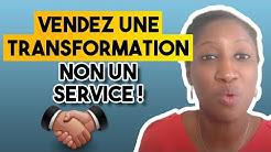 Vendez une transformation non juste un service ! 54/100
