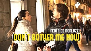 Don't Bother Me Now - Federico Borluzzi [OFFICIAL VIDEO]
