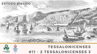 #11 - 2 Tessalonicenses 3 - IPT