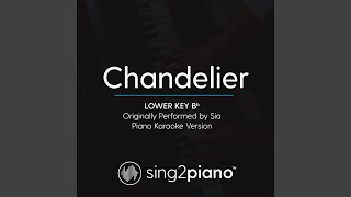 Chandelier (Lower Key Bb) (Originally Performed By Sia) (Piano Karaoke Version)