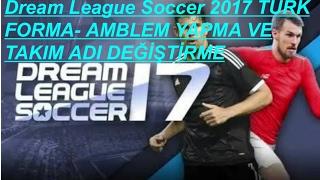 Dream League Soccer 2017 - LOGO -FORMA-Takım Adını DEĞİŞTİRME