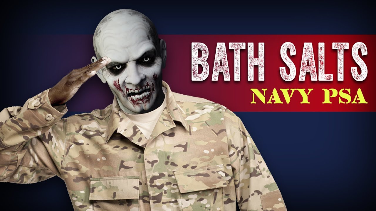 Crazy Zombie Bath Salts PSA for The Navy