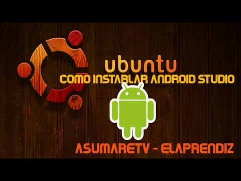 Como Instalar Android Estudio en Ubuntu 12.04 - 12.10