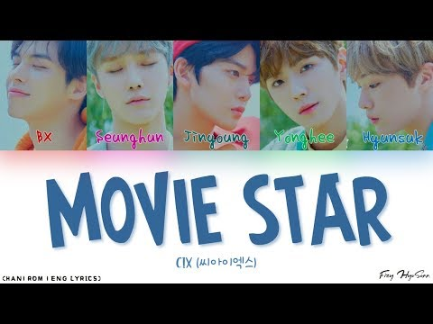 CIX (씨아이엑스) - Movie Star (무비 스타) (Color Coded Han|Rom|Eng Lyrics/가사)