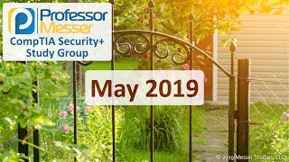 Professor Messer's Security+ Study Group - May 2019