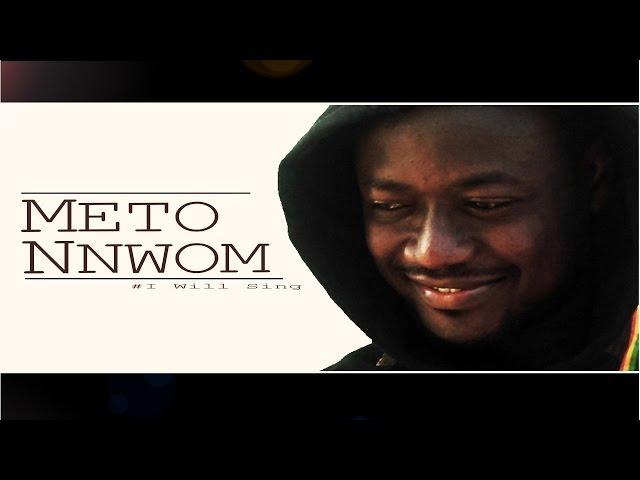 Meto Nnwom [ I Will Sing ]