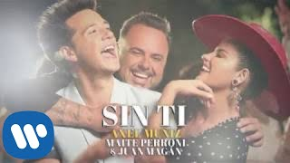 Axel Muniz, Maite Perroni & Juan Magan - Sin Ti (Video Oficial)